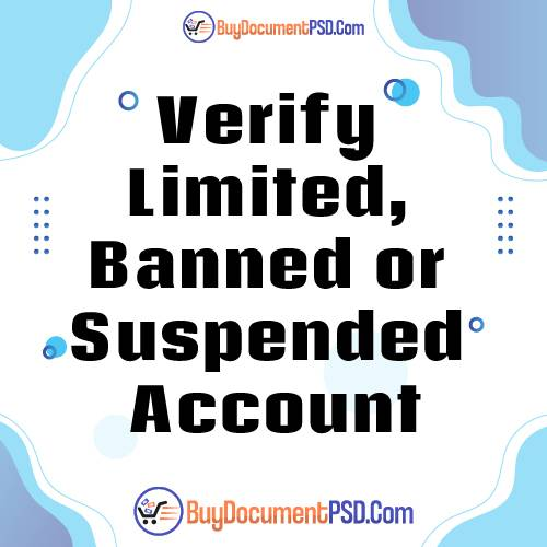 Buy Documents to Verify Limited, Banned or Suspended Account